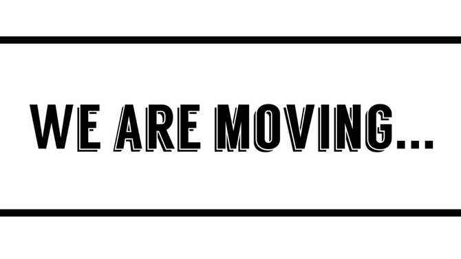 We are moving...
