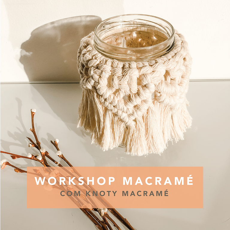 2º Workshop Macramé - porta-velas