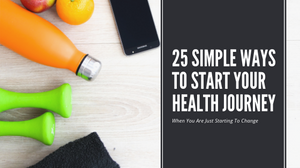 25 simple ways to start your health journey
