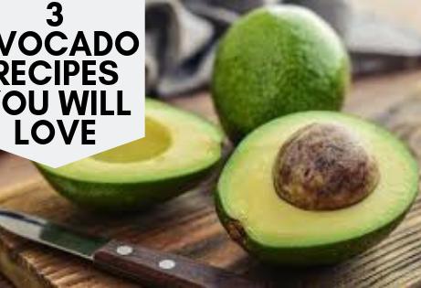 3 Avocado Recipes You Will Love