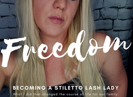 Freedom: Becoming A Stiletto Lash Lady
