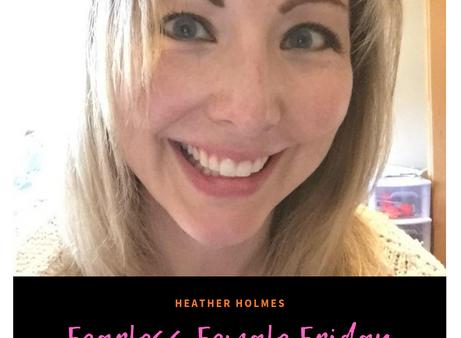 Fearless Female: Heather Holmes