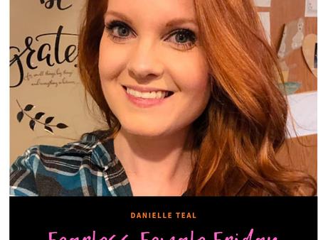 Fearless Female: Danielle Teal