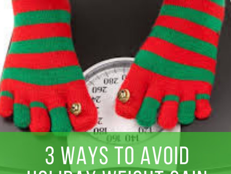 3 Ways To Avoid Holiday Weight Gain