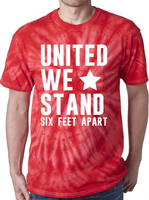 United We Stand - 6 Feet Apart - Red Tie Dye