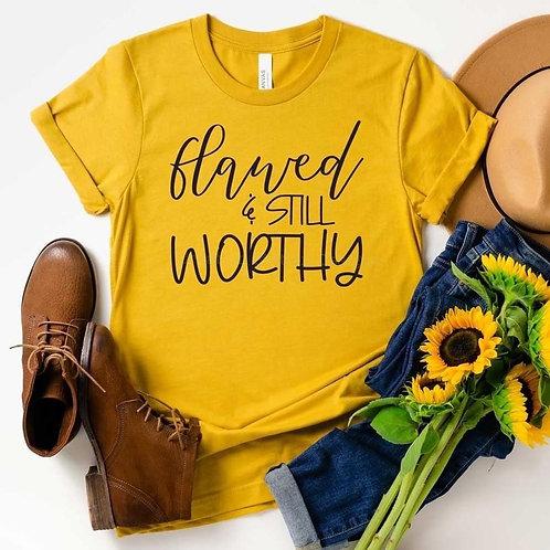 Flawed & Still Worthy T-shirt