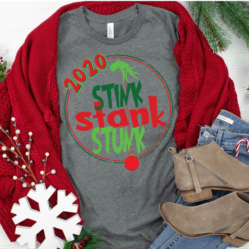 2020 Stink Stank Stunk  - Screen Print or Sublimation
