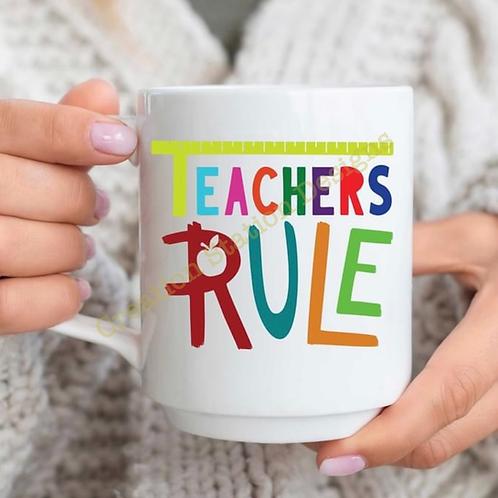 Teachers Rule - 11oz Coffee Mug
