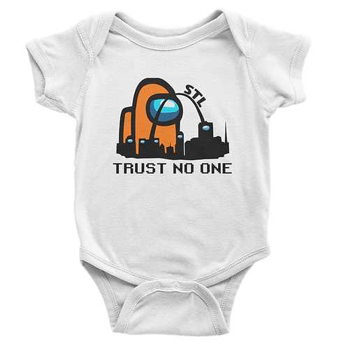 "Infant STL ""Trust No One"" Bodysuit - several colors"