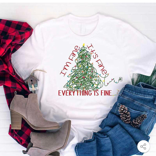 I'm Fine, It's Fine, Everything is Fine - Screen Print or Sublimation