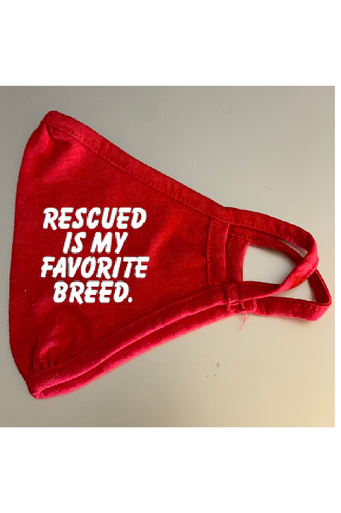Rescued is my Favorite Breed  mask