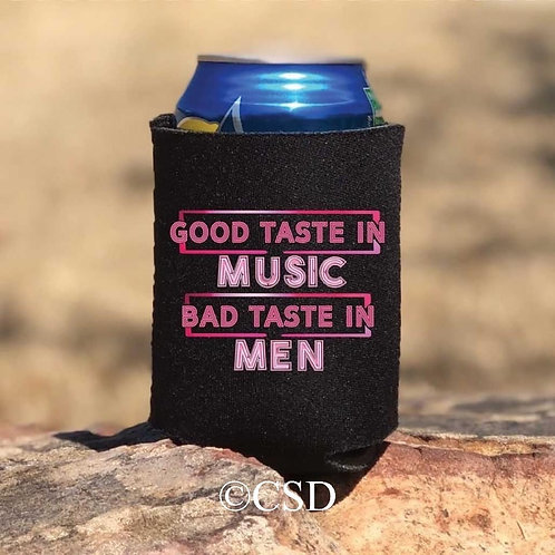 Good Taste In Music, Bad Taste In Men Standard Koozie