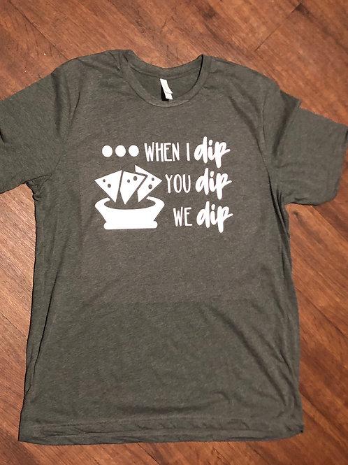 When I dip, you dip, we dip