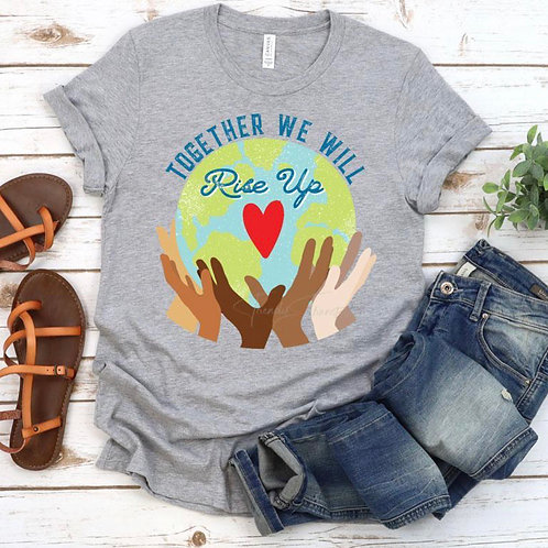 Together We Rise  - Screen Print or Sublimation