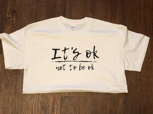 It's Ok not to be Ok - Basic T-shirt - Unisex