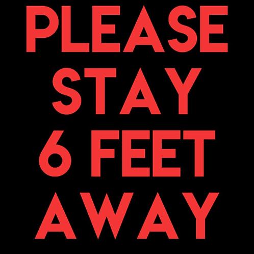 Please Stay 6 Feet Away