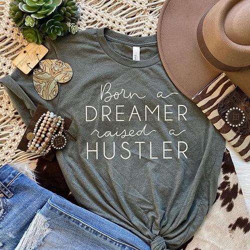 Born A Dreamer, Raised A Hustler