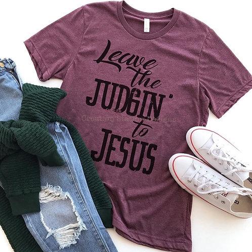 Leave The Judgin' To Jesus