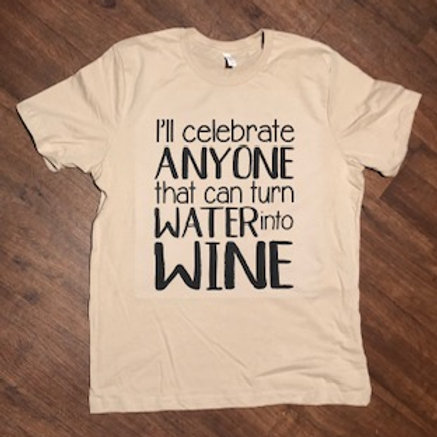 I'll celebrate anyone that can turn water into wine