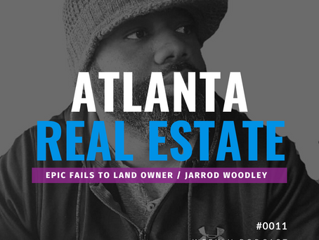 Epic Fails to Global Landowner w/Jarrod Woodley