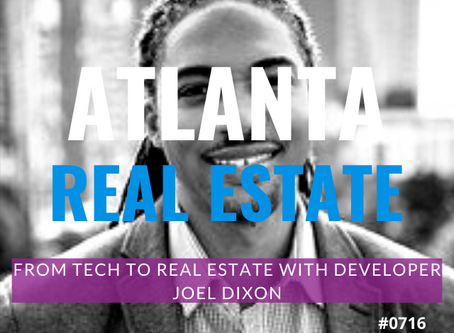 From Tech to Real Estate with Developer Joel Dixon