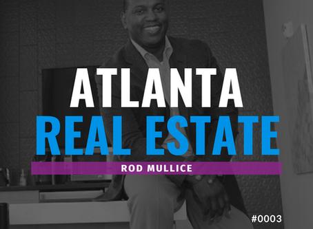 Finding his Path as A Real Estate Developer Rod Mullice on Atlanta Real Estate Radio
