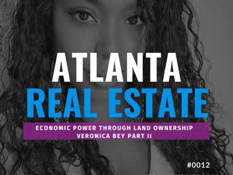 Economic Power through Land Ownership w/ Veronica Bey Part 2