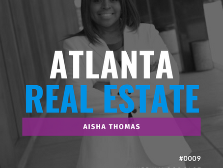 Learning the Atlanta Market with Aisha J. Thomas on Real Estate Radio
