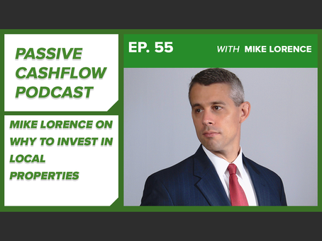 Mike Lorence on Why to Invest in Local Properties