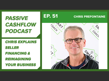 Chris Prefontaine Explains Seller Financing & Reimagining Your Business