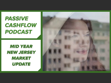 Passive Cash Flow Podcast Live: Mid Year New Jersey Market Update