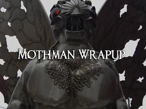 Mothman: Wrap-Up