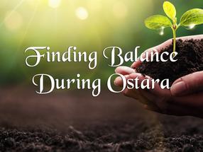 Finding Balance During Ostara | Ostara Ritual | Pagan's Witchy Corner