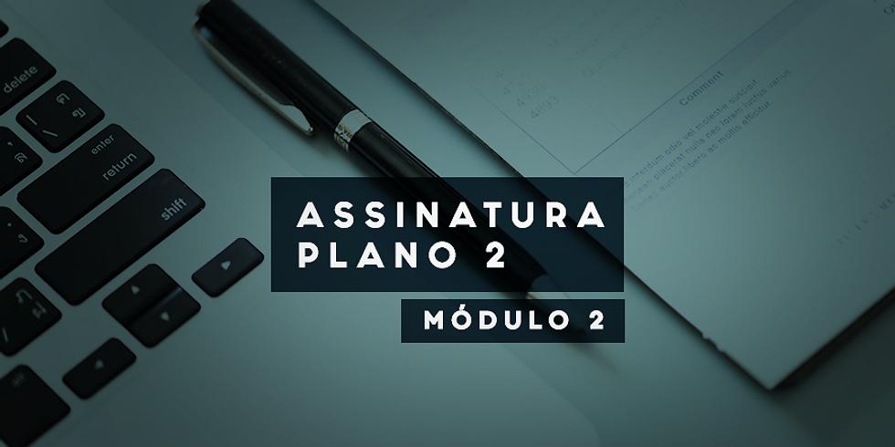 ASSINATURA | PLANO 2 (MÓDULO 2)