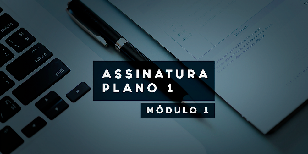 ASSINATURA | PLANO 1 (MÓDULO 1)