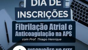MINICURSO DE FIBRILAÇÃO ATRIAL E ANTICOAGULAÇÃO NA APS: AS INSCRIÇÕES ENCERRAM HOJE!