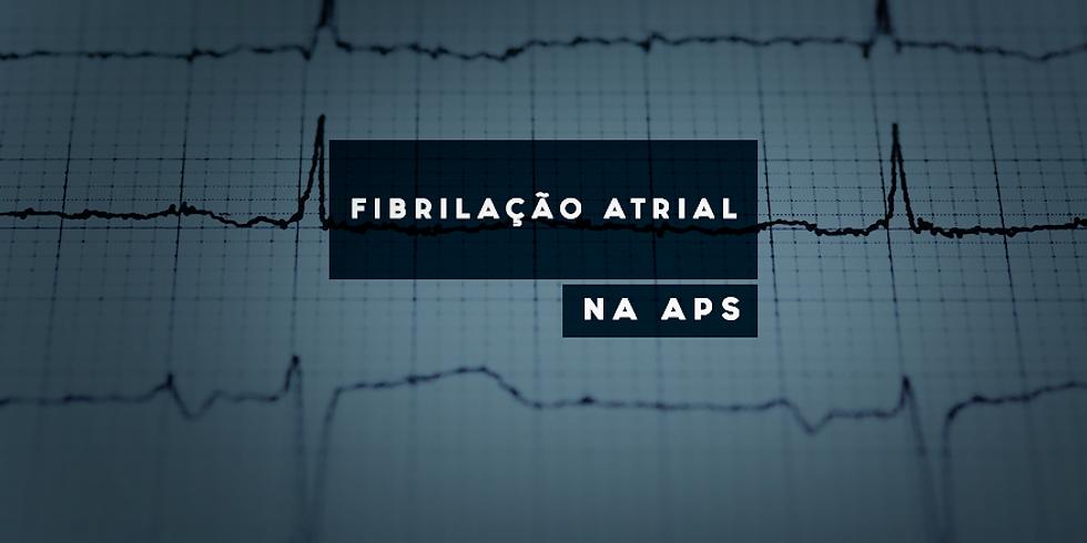 FIBRILAÇÃO ATRIAL na APS