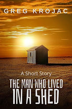 THE MAN WHO LIVED IN A SHED.jpg