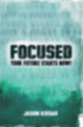 FOCUSED - Your Future Starts Now!