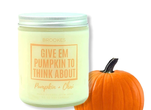 """GIVE EM """"PUMPKIN"""" TO THINK ABOUT"""