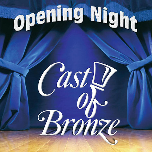 """Opening Night"" Cast of Bronze CD"