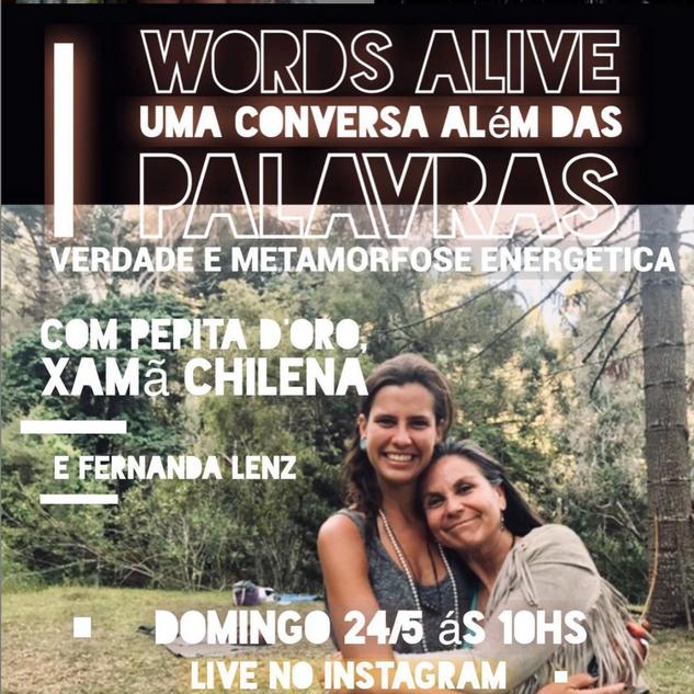 Words ALiVe - Uma Conversa Além das Palavras: Verdade e Metamorfoses Energética.  Com Pepita D'Oro