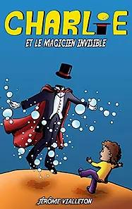 Charlie et le magicien invisible, de Jérôme Vialleton - Fiction jeunesse fantasy