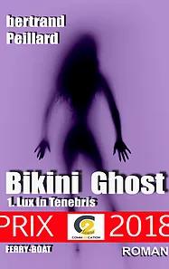 Bikini Ghost - Tome1 - Lux in Tenebris, de Bertrand Peillard - Fiction fantastique
