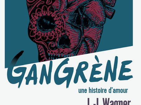 Gangrène, de L-J. Wagner - Romance corrosive