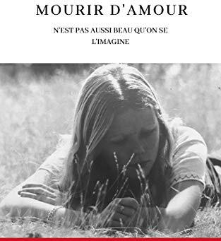 Mourir d'amour n'est pas aussi beau qu'on se l'imagine, de Louise Casenove - Autobiographie
