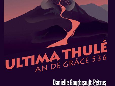 Ultima Thulé - An de grâce 536, de Danielle Gourbeault-Pétrus et Nathalie Vignal - Nouvelles