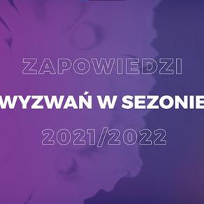 ZAPOWIEDZI WYZWAŃ W SEZONIE 2021/2022