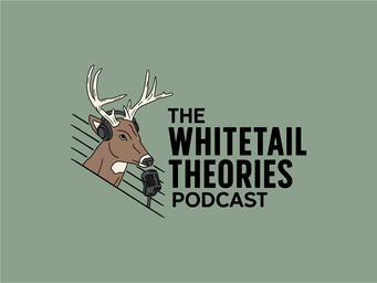 THE WHITETAIL THEORIES PODCAST