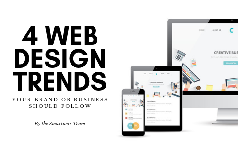 4 Web Design Trends Your Brand or Business Should Follow